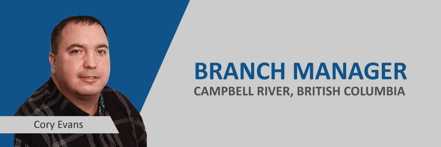 Announcing: Cory Evans, New Campbell River Branch Manager