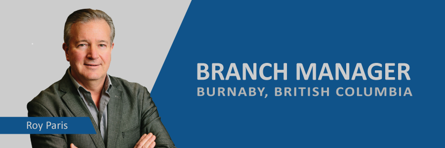 Announcing: Roy Paris, New Burnaby Branch Manager